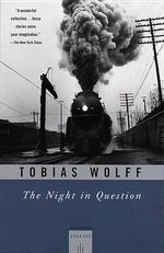 The Night in Question : Stories :  Stories - Tobias Wolff