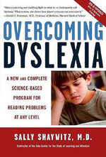 Overcoming Dyslexia : A New and Complete Science-Based Program for Reading Problems at Any Level - Sally E. Shaywitz