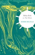 Moby Dick : Or, the Whale - Herman Melville