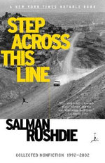 Step Across This Line : Collected Nonfiction 1992-2002 - Salman Rushdie