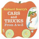 Richard Scarry's Cars and Trucks from A to Z : Shape Chunky Book Ser. - Richard Scarry