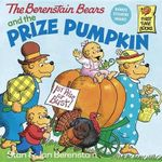 The Berenstain Bears and the Prize Pumpkin - Stan Berenstain