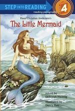 Little Mermaid : Step into Reading Books Series : Step 4 - Deborah Hautzig