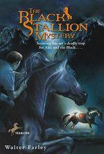 The Black Stallion Mystery : Black Stallion Ser. - Walter Farley