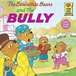 The Berenstain Bears & the Bully : Berenstain Bears First Time Bks. - Jan Berenstain