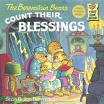 The Berenstain Bears Count Their Blessings : Berenstain Bears First Time Bks. - Stan Berenstain