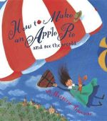 How to Make an Apple Pie and See the World : Dragonfly Books - Marjorie Priceman