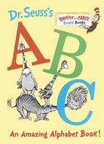 Dr. Seuss's ABC : An Amazing Alphabet Book - Dr. Seuss