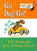 Go, Dog. Go! : Bright & Early Board Books - P. D. Eastman
