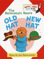 Old Hat, New Hat : The Berenstain Bears - Stan Berenstain