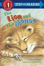 Lion and the Mouse : The Lion And The Mouse - Gail Herman
