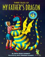 My Father's Dragon : Three Tales: 50th Anniversary Ed - Ruth Stiles Gannett
