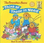 The Berenstain Bears Think of Those in Need - Stan Berenstain
