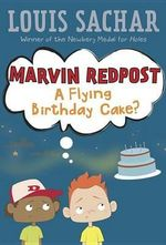 Marvin Redpost : A Flying Birthday Cake - Louis Sachar