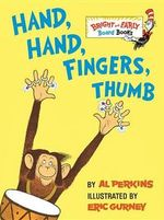 Hand, Hand, Fingers, Thumb : Bright & Early Board Books - Al Perkins