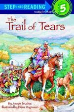 Trail Of Tears : Step into Reading Books Series : Step 5 - Joseph Bruchac