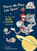There's No Place Like Space :  All about Our Solar System - Tish Rabe