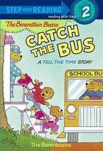 The Berenstain Bears Catch the Bus : Step into Reading - Stan Berenstain