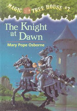 The Knight at Dawn : Magic Tree House Series : Book 2 - Mary Pope Osborne