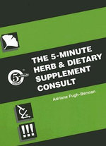 The 5-minute Herb and Dietary Supplement Consult : 5-Minute Consult
