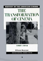 The Transformation of Cinema : 1907-1915 - E. Bowser