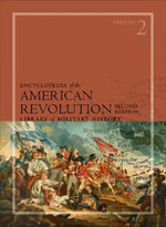 Encyclopedia of the American Revolution : Library of Military History