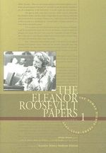 The Eleanor Roosevelt Papers, Volume 1 : The Human Rights Years, 1945-1948