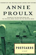 Postcards - Annie E. Proulx