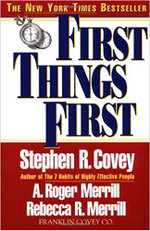 First Things First - Steven R. Covey