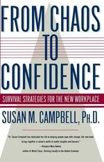 From Chaos to Confidence : Your Survival Strategies for the New Workplace - Susan M. Campbell