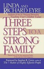 Three Steps to a Strong Family - Richard Eyre