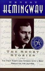 The Short Stories - Hemingway, Ernest Miller