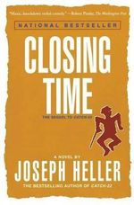 Closing Time: The Sequel to Catch-22 :  The Sequel to Catch-22 - Joseph Heller