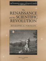 The Renaissance and the Scientific Revolution: Vol 1 : Biographical Portraits