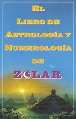 El  Libro de Astrologoa y Numerologoa de Zolar (Zolar's Book of Dreams, Numbers, : Zolar's Book of Dreams, Numbers & Lucky Days / Zolar's Book of Dream :  Zolar's Book of Dreams, Numbers & Lucky Days / Zolar's Book of Dream - Zolar Entertainment