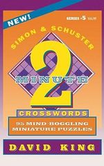 Two Minute Crosswords # 5 : 95 Mind-Boggling Miniature Puzzles - King