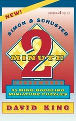 Simon & Schuster Two Minute Cr : 95 Mind-Boggling Miniature Puzzles - David King