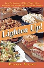 Lighten up! : Low-Fat Versions of More Than 100 of America's Best-Known, Best-Loved Recipes - Elaine Magee