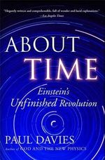 About Time : Einstein's Unfinished Revolution - Paul Davies