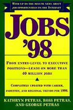 Jobs '98 : From Entry Level to Executive Positions Leads on More Than 40 Million Jobs - Kathryn Petras