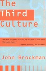 The Third Culture : Beyond the Scientific Revolution - John Brockman