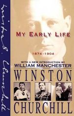 My Early Life : A Roving Commission - Winston Churchill