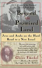 Beyond the Promised Land : Jews and Arabs on a Hard Road to a New Israel - Glenn Frankel