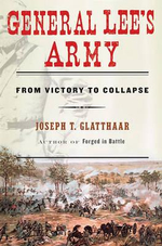 General Lee's Army : From Victory to Collapse - Joseph T Glatthaar