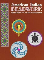 American Indian Beadwork : Beadwork Books - W. Ben Hunt