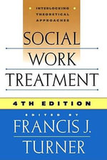 Social Work Treatment : Interlocking Theoretical Approaches - Francis J. Turner