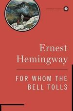For Whom the Bell Tolls : Scribner Classics - Ernest Hemingway