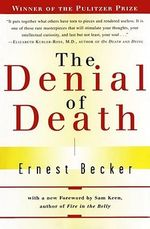 The Denial of Death : Free Press Paperback - Ernest Becker