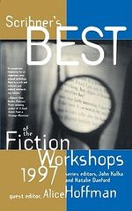 Scribner's Best of the Fiction Workshops, 1997 - Alice Hoffman