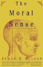 The Moral Sense : A History of Native America - James Q. Wilson
